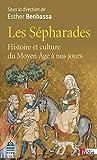 Les Sépharades : Histoire et culture du Moyen Age à nos jours