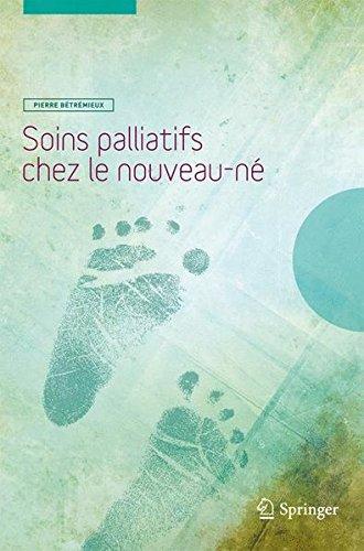 Soins palliatifs chez le nouveau-né par Pierre Bétrémieux