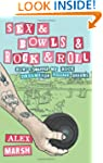 Sex & Bowls & Rock and Roll:...