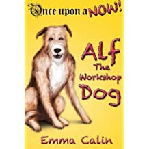 Alf The Workshop Dog: Volume 1 (Once Upon a NOW)