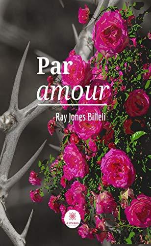Par Amour Recueil De Poèmes French Edition Ebook Ray
