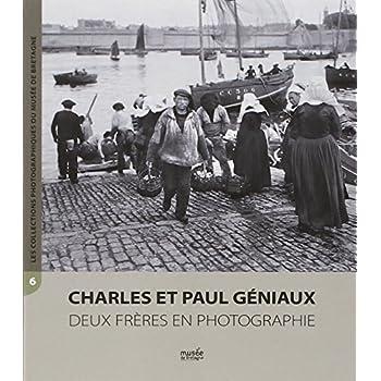 Charles et Paul Géniaux : Deux frères en photographie