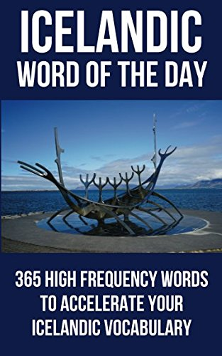 Icelandic Word of the Day: 365 High Frequency Words to Accelerate Your Icelandic Vocabulary