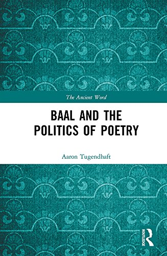 Baal and the Politics of Poetry (The Ancient Word) (English Edition)