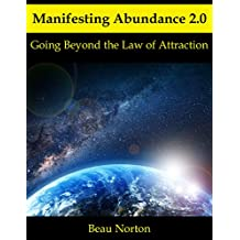 Manifesting Abundance 2.0: Going Beyond the Law of Attraction (English Edition)