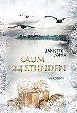 Kaum 24 Stunden: Kurzkrimi (Kripo Bodensee) von Janette John