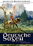 Deutsche Sagen - Vollständige Ausgabe (mit den Illustrationen von Otto Ubbelohde) - Jacob Grimm