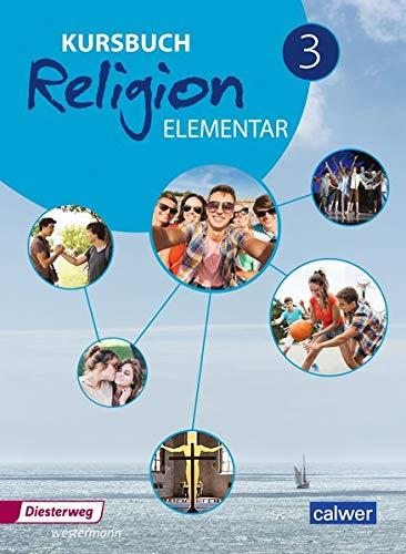 Kursbuch Religion Elementar / Kursbuch Religion Elementar - Ausgabe 2016: Ausgabe 2016 / Schülerband 3