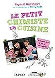 Image de Le petit chimiste en cuisine : 30 expériences à faire en famille (Ho