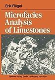 Microfacies Analysis of Limestones - E. Flügel