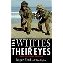 The Whites of Their Eyes: Close-Quarter Combat by Roger Ford (2001-06-01)