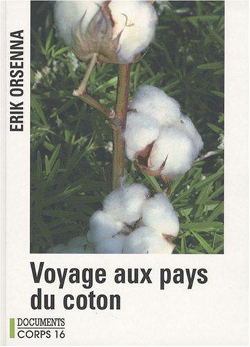 Petit précis de mondialisation : Tome 1, Voyage aux pays du coton