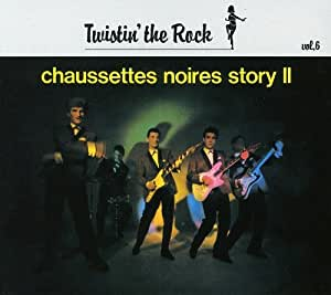 Twistin' The Rock : The Chaussettes noires Story Vol.2
