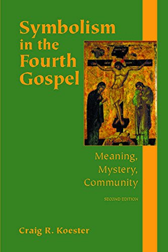 Symbolism in the Fourth Gospel: Meaning, Mystery, Community (English Edition)