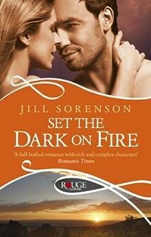 Set the Dark on Fire: A Rouge Romantic Suspense by [Sorenson, Jill]