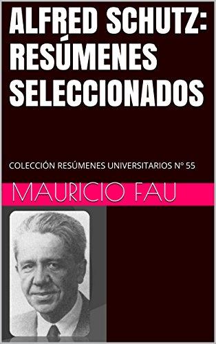 ALFRED SCHUTZ: RESÚMENES SELECCIONADOS: COLECCIÓN RESÚMENES UNIVERSITARIOS Nº 55