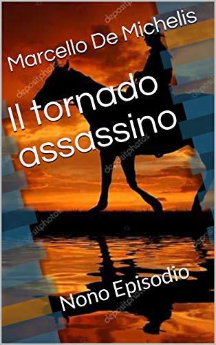 Il tornado assassino: Nono Episodio (Il commissario Olivieri - Seconda serie Vol. 3) (Italian Edition)