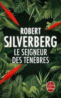 Le Seigneur des ténèbres par Robert Silverberg