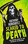 Scared to Death: Ten Sinister Stories by the Master of the Macabre par Horowitz