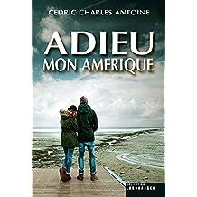 Adieu mon Amérique (French Edition)