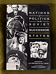 Nations and Politics in the Soviet Successor States