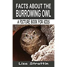 Facts About the Burrowing Owl (A Picture Book For Kids 18) (English Edition)