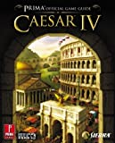 Caesar IV (Prima Official Game Guide) by Joe Grant Bell (2006-09-26) - Prima Games - 26/09/2006