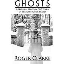 Ghosts: A Natural History: 500 Years of Searching for Proof (Thorndike Press Large Print Nonfiction Series)