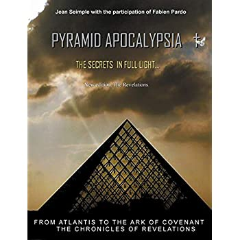 Pyramid apocalypsia : The revelations at the end of time