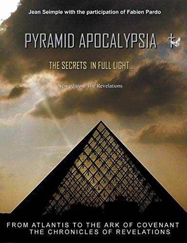 Pyramid apocalypsia : The revelations at the end of time par Jean Seimple