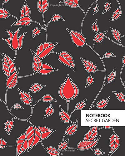 Notebook - Secret Garden: (Black Red Edition) Fun notebook 192 ruled/lined pages (8x10 inches / 20.3x25.4 cm / Large Jotter)