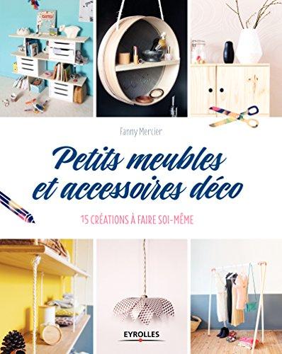Petits meubles et accessoires déco: 15 créations à faire soi-même.