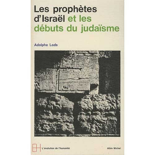 Les Prophètes d'Israël et les débuts du judaïsme
