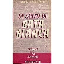 UN SANTO DE BATA BLANCA. El Profesor José Moscati, de la Universidad de Nápoles