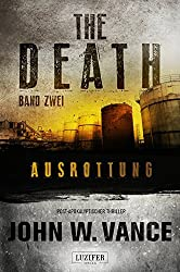 The Death 2: Ausrottung: Endzeit-Thriller (German Edition)