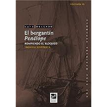 El bergantín Penélope: Rompiendo el bloqueo (Una saga marinera nº 10)