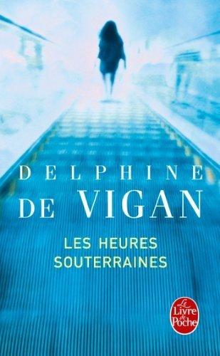 Les Heures Souterraines (Ldp Litterature) by Delphine de Vigan (2011-03-02)