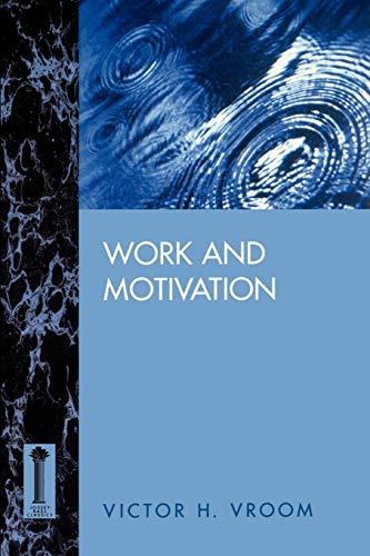 Work and Motivation (LSI) (Jossey Bass Business & Management Series)