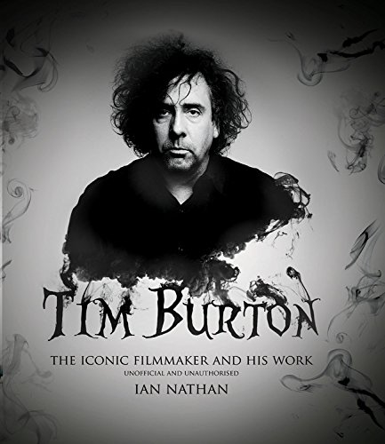 Tim Burton: The iconic filmmaker and his work por Ian Nathan