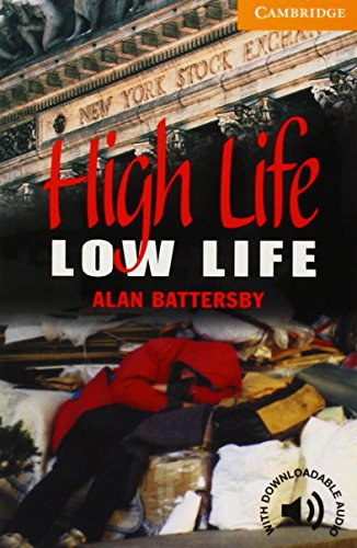 CER4: High Life, Low Life Level 4 (Cambridge English Readers)