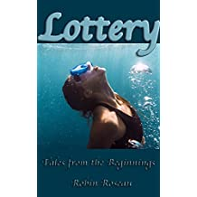 Lottery (Tales From The Beginnings Book 1) (English Edition)