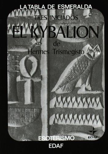 Kybalion De Hermes Trimegisto, El (Tabla de Esmeralda) de Anónimo (2011) Tapa blanda