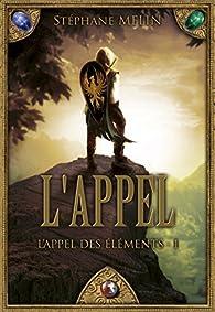 L'appel des éléments, tome 1 : L'appel par Stéphane Mélin