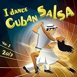 I Dance Cuban Salsa 2013, Vol.1