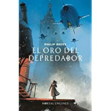 El oro del depredador (Mortal Engines 2)