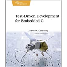 By James W. Grenning - Test Driven Development for Embedded C (Pragmatic Programmers)