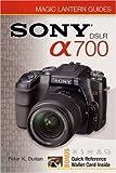 Magic Lantern Guides®: Sony DSLR A700
