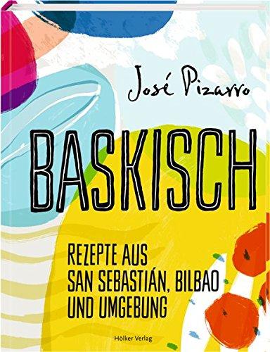 Buchseite und Rezensionen zu 'Baskisch: Rezepte aus San Sebastián, Bilbao und Umgebung' von José Pizarro