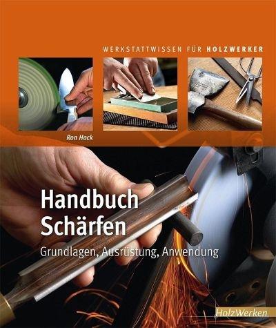 Handbuch Schärfen: Grundlagen, Ausrüstung, Anwendung