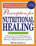Prescription for Nutritional Healing, 4th Edition: A Practical A-to-Z Reference